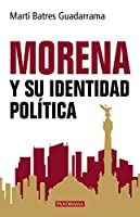 Morena y su identidad política/ The National Regeneration Movement and its political identity (Ideologías)