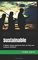 Sustainable: A Mexico based experience that can help your company anywhere