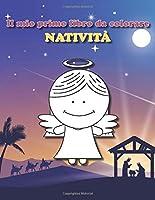Il mio primo libro da colorare: Natività: Libro natalizio da colorare (Libri da colorare per bambini)