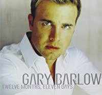 Twelve Month Eleven Days by GARY BARLOW (1999-10-09)