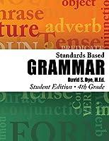 Standards Based Grammar: Grade 4: Student Edition
