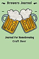 Brewers Journal: Journal For Homebrewing Craft Beer