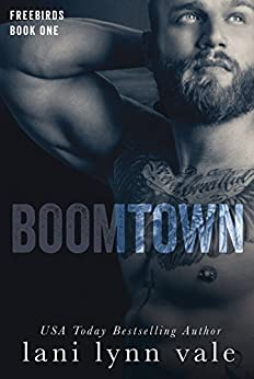 Boomtown (Freebirds Book 1) by [Vale, Lani Lynn]
