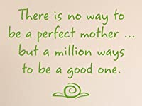 "Vinylsay 0832.There-M.Light Green-15x11 there is No Way to be a Perfect Mother but a Million Ways to Be a Good One Wall Decal, 15""x 11%・・橸セ鯉セ橸セ呻スク・ォ・ー・・, Matte Light Green [並行輸入品]"