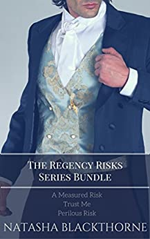 The Regency Risks Series: A Steamy Regency Romance Bundle by [Blackthorne, Natasha]