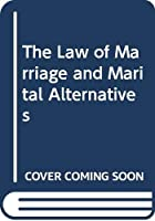 The Law of Marriage and Marital Alternatives