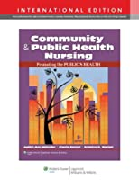 Community & Public Health Nursing: Promoting the Public's Health, International Edition