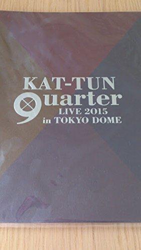 KAT-TUN 2015 9uarter パンフレット...
