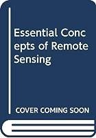 Essential Concepts of Remote Sensing
