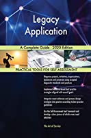 Legacy Application A Complete Guide - 2020 Edition