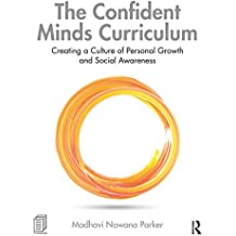 The Confident Minds Curriculum: Creating a Culture of Personal Growth and Social Awareness