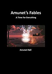 Amunet's Fables: A Time For Everything (English Edition)