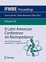 II Latin American Conference on Bioimpedance: 2nd CLABIO,Montevideo,September 30 - October 02, 2015 (IFMBE Proceedings)