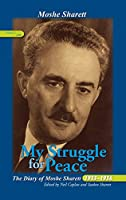 My Struggle for Peace: The Diary of Moshe Sharett, 1956 (Perspectives on Israel Studies)