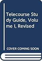 Telecourse Study Guide, Volume I, Revised