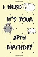 I Herd it's Your 27th Birthday: Funny 27th Birthday Gift Crap Pun Journal / Notebook / Diary (6 x 9 - 110 Blank Lined Pages)