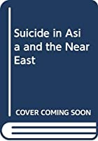 Suicide in Asia and the Near East