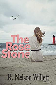 The Rose Stone: (A Contemporary Christian Fiction of Addiction, Faith and Love) by [Willett, Ralph Nelson]