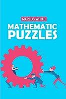 Mathematic Puzzles: Kakuro 9x9 Puzzles (Kakuro Books)