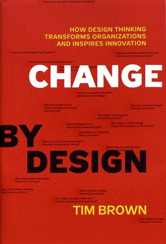 Change by Design: How Design Thinking Transforms Organizations and Inspires Innovationの詳細を見る