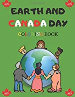 Earth and Canada Day Coloring book: Coloring book kids 2-6 Gift (32) Pages (8.5 x 11 inches) Coloring Book Gift Idea Blue Color Cover Background With Multi Color Text