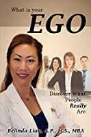 What Is Your Ego: Discover What People Really Are