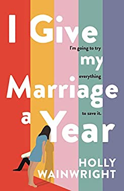 I Give My Marriage A Year