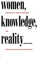 Women, Knowledge, and Reality: Explorations in Feminist Philosophy (Place) by Unknown(1996-10-26)