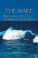 The Wake: No More Lies! No More Abuse