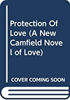 Protection Of Love (A New Camfield Novel of Love)