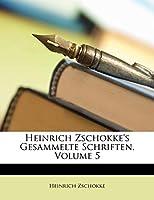Heinrich Zschokke's Gesammelte Schriften.