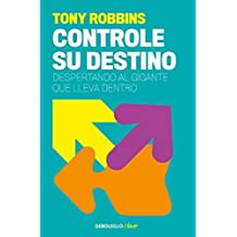 Controle su destino / Awaken the Giant Within (Spanish Edition) by Anthony Robbins(2010-06-02)