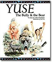 Yuse, the Bully & the Bear (Wind River Stories)