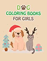"""Dog Coloring Books For Girls: Dog Coloring Books For Kids, children, toddlers, crayons, adult, mini, girls and Boys. Large 8.5"""" x 11"""". 50 Pages"""