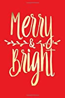 Merry and Bright: Christmas Lined Notebook, Journal, Organizer, Diary, Composition Notebook, Gifts for Family and Friends