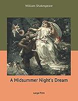 A Midsummer Night's Dream: Large Print