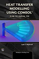 Heat Transfer Modelling Using Comsol: Slab to Radial Fin (Multihysics Modeling)