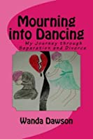Mourning into Dancing: My Journey through Separation and Divorce [並行輸入品]