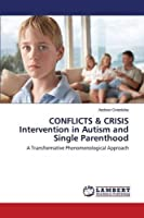 Conflicts & Crisis Intervention in Autism and Single Parenthood