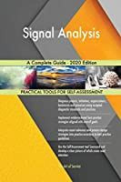 Signal Analysis A Complete Guide - 2020 Edition