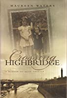 Crossing Highbridge: A Memoir of Irish America (Irish Studies)