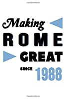 Making Rome Great Since 1988: College Ruled Journal or Notebook (6x9 inches) with 120 pages