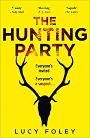 The Hunting Party: A Must Read crime thriller for New Year, from the Author of Best Sellers like The Guest Lis