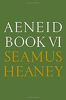 Aeneid Book VI: A New Verse Translation