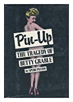 Pin-Up: The Tragedy of Betty Grable