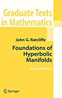 Foundations of Hyperbolic Manifolds (Graduate Texts in Mathematics)