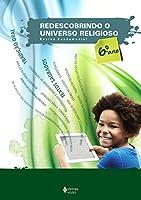 Redescobrindo o universo religioso - 6º ano: estudante