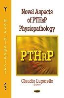 Novel Aspects of Pthrp Physiopathology