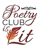 Poetry Club Is Lit: Poetry Notebook, Blank Paperback Book to Write In, 150 pages, college ruled