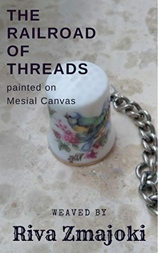 The Railroad of Threads (English Edition)